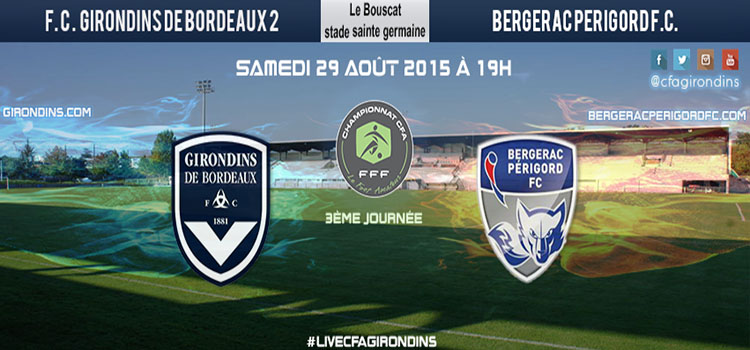 Cfa Girondins : J3 : Victoire impérative contre Bergerac - Formation Girondins