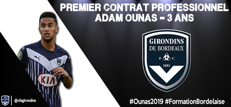 Cfa Girondins : Premier contrat professionnel pour Adam Ounas ! - Formation Girondins